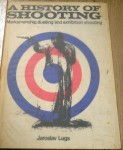 A history of shooting by Jaroslav Lugs. Click for more information...