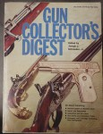 Gun collectors digest Edited by Joseph Schroeder Jr. Click for more information...