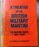 A Treatise on the British Military Martin Henry 1869 c1900 Skennerton Temple. Click for more information...