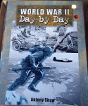 WORLD WAR II DAY BY DAY ANTHONY SHAW. Click for more information...