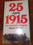 25th April 1915 The Inevitable Tragedy by Denis Winter. Click for more information...